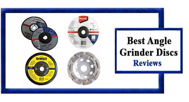 Best Angle Grinder Discs Reviews and Guide