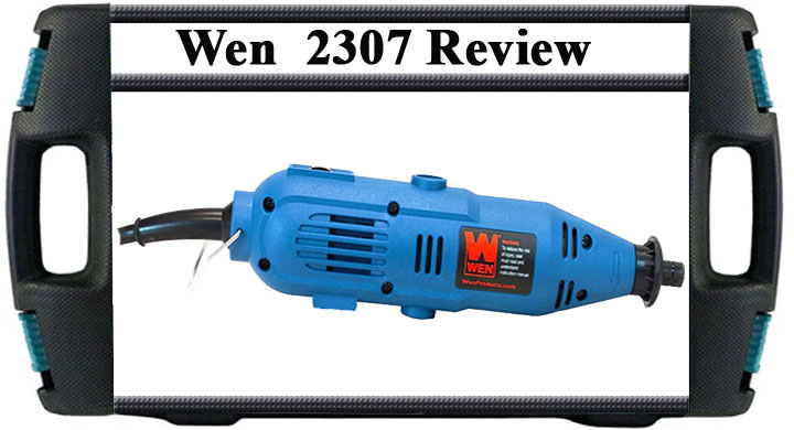 WEN 2307 Review Variable Speed Rotary Tool That Will Blow Your Mind.