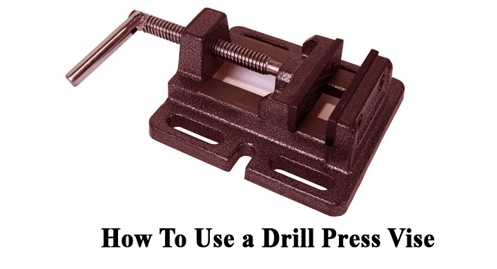 How To Use a Drill Press Vise