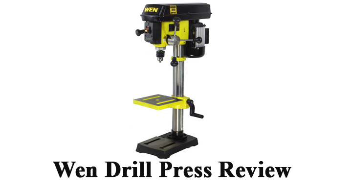 Best WEN Drill Press Review And Purchasing Guideline – 2019