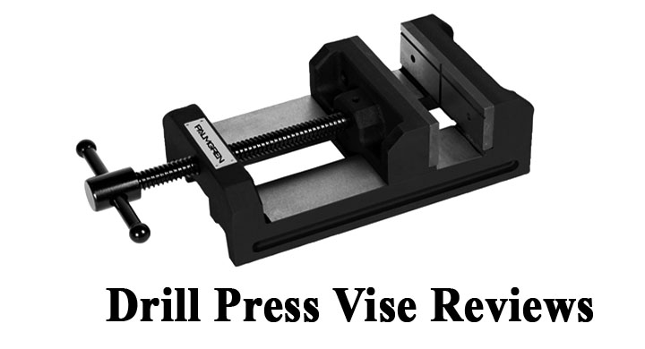 5 Best Drill Press Vise Reviews And Buying Guideline