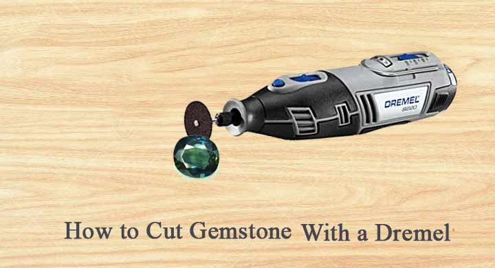How to Cut Gemstones with a Dremel